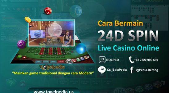 Cara Bermain 24D Spin Game Live Casino Online Lengkap